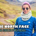 The North Face: sempre minha escolha para trilhas!