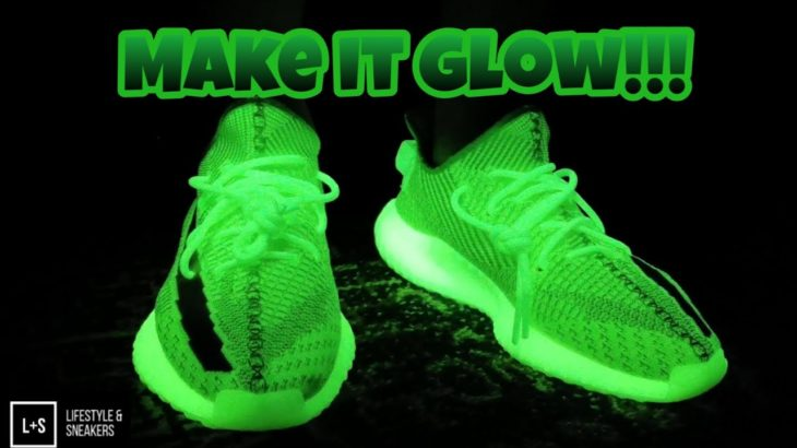 How to make your Yeezy 350 GLOW!