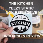 YEEZY 350 STATIC NON-REFLECTIVE | REVIEW & UNBOXING| @wedontcookfood | The Kitchen