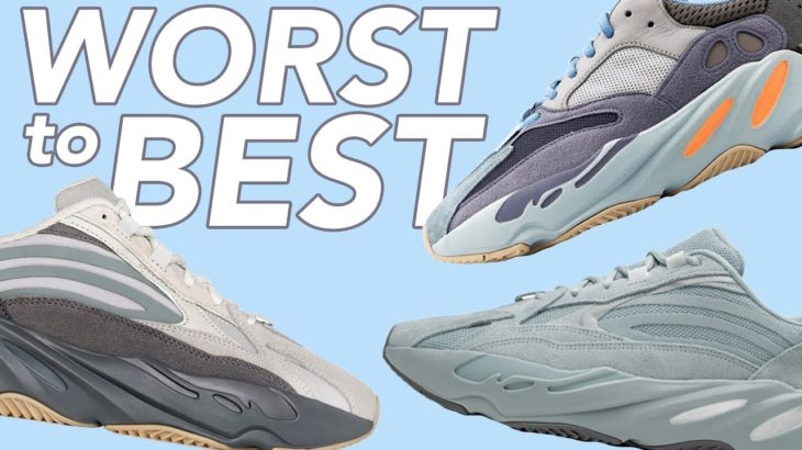 RANKING: WORST TO BEST!!  YEEZY 700 FOR 2019