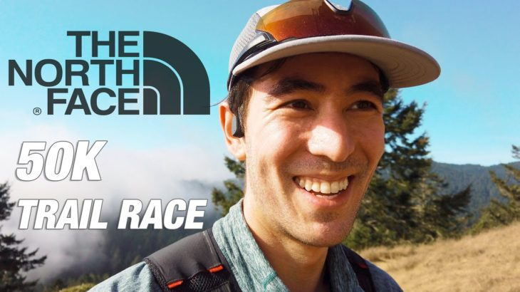 RUNNING THE NORTH FACE 50K TRAIL RACE!