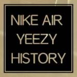 Shoes HISTORY with Nike Air Yeezy
