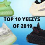 Top 10 Adidas Yeezys of 2019   Kanye West