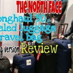 THE NORTH FACE    LONGHAUL 30 WHEELED LUGGAGE TRAVEL BAG    REVIEW    TAGALOG VERSION