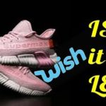 Yeezy Type Shoes Unboxing ….. WISH !!!!