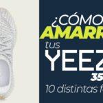 10 FORMAS DE AMARRAR TUS YEEZY 350 – EPISODIO 17 -2020