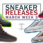 March 2020 Sneaker Releases Week 3 || Yeezy 350 V2 Cinder, Jordan 4 Neon, Jordan OG Melody Ehsani