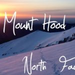 Mt Hood – Climbing the North Face