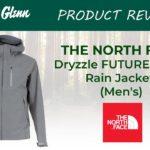 The North Face Dryzzle FUTURELIGHT Rain Jacket Review