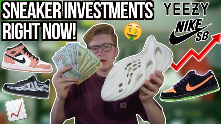 BEST SNEAKER INVESTMENTS TO MAKE RIGHT NOW! Yeezy Zyon, Foam RNNR Ararat, NikeSB Dunks and More!