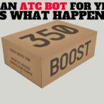 I Bought YEEZY BOOST with an Add To Cart ATC Bot Service, This Is What Happened…
