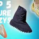 YEEZY CALENDAR   MY TOP 5 UPCOMING YEEZY RELEASES WORST TO BEST