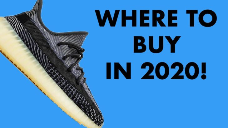 Where to BUY Yeezys in 2020! Retail and Resale EXPLAINED!