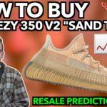 "DO NOT SLEEP! HOW TO COP Adidas Yeezy 350 V2 ""Sand Tuape""   Resale Predictions   New Yeezy Clay"