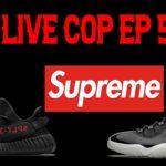 LIVE COP EP 5 – YEEZY 350, SUPREME WEEK 16, JORDAN 11 JUBILEE