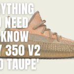 Last Yeezy 350 V2!  || Yeezy 350 V2 'Sand Taupe' How To Cop || Everything You Need To Know