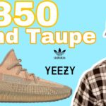 YEEZY 350 Sand Taupe . . The Best 350 Of The Month ?? + What You Need To Know !!