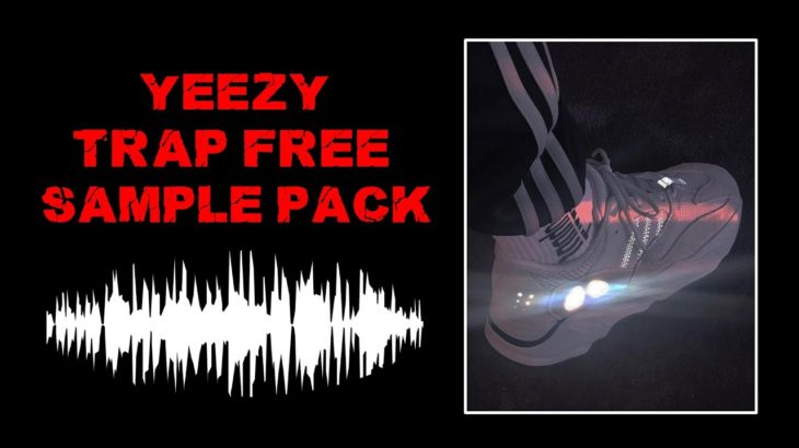 """FREE Trap Sample Pack 2021 – """"Yeezy"""" (Dark, Melodic, Soulful Samples, Trap, UK Drill)"""