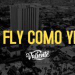 MC VALIENTE- BIEN FLY COMO YEEZY (VIDEO OFICIAL)
