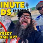 Five Minute Finds Episode 7 with Rossco Soletrain Adidas Yeezy Come Up!