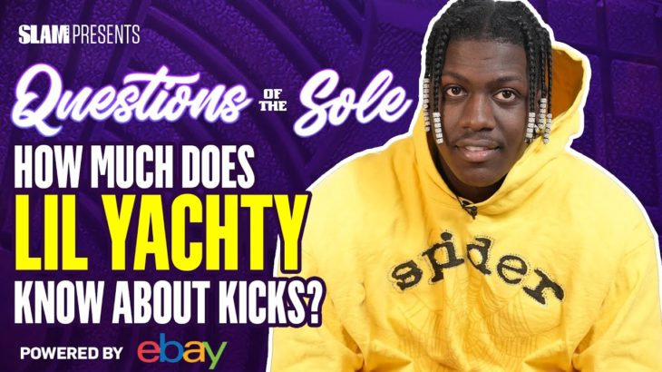Lil Yachty Takes a TUFF Sneaker Quiz, Talks OutKast, MJ, Yeezy, LeBron and More