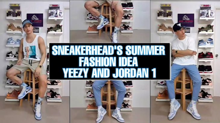 SNEAKERHEAD'S SUMMER FASHION IDEA   YEEZY AND JORDAN 1