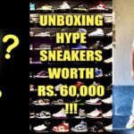 UNBOXING CRAZY HYPE SNEAKERS WORTH RS 60,000 !! YEEZY , NIKE AND MORE !!