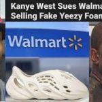 Kanye West Sues Walmart For Selling Fake Knockoff Yeezy Foam Runner!!!