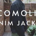 【COMOLI】定番&最高で毎年即完のデニムジャケット 21ssブラックエクリュセットアップ前編   購入品紹介