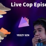 Live Cop Episode 20: Yeezy 350 Mono Ice, Yeezy Slides, + MORE