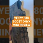 YEEZY 380 BOOST ONYX MINI REVIEW #SHORTS
