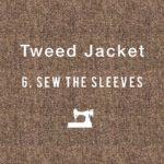 Tweed Jacket #6 Sew the sleevesハンドメイドジャケット 「袖作り」