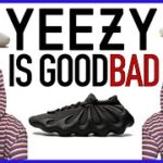 YEEZY: The DEFINITIVE take   So BAD it's GOOD?! Bad AND good?!