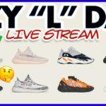 "Yeezy ""L"" Day – STREAM Starts @8:19 How's your Yeezy Day? – Live Stream"