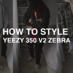 HOW TO STYLE: Yeezy 350 V2 Zebras | Yeezy 350 V2 Zebra outfit Ideas