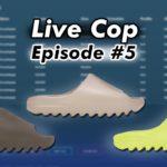 LIVE COP EP #5 Yeezy Slides, Trickle, Dashe