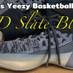 3D SLATE BLUE adidas Yeezy Basketball Knit DETAILED LOOK and Release Update