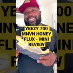 YEEZY 700 MNVN HONEY FLUX – MINI REVIEW #SHORTS